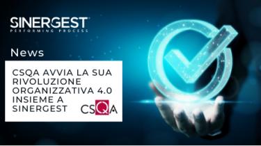 CSQA avvia la sua Rivoluzione organizzativa 4.0, insieme a Sinergest